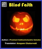 Blind Faith by Prashant Salunke