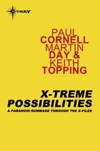 X-Treme Possibilities: A Paranoid Rummage Through The X-Files by Martin Day