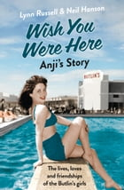Anji's Story (Individual stories from WISH YOU WERE HERE!, Book 6) by Lynn Russell