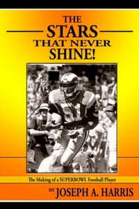 The Stars that Never Shine: The Making of a Superbowl Football Player