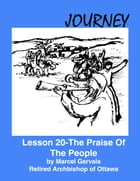 Journey: Lesson 20 - The Praise Of The People by Marcel Gervais
