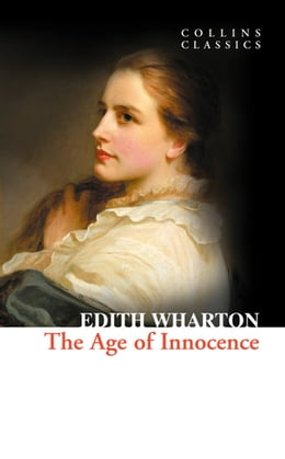 Book The Age of Innocence (Collins Classics) by Edith Wharton