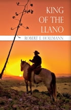 King of the Llano by Robert Hollmann