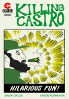 Killing Castro #2 by Jason Ciaccia