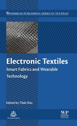 Book Electronic Textiles: Smart Fabrics and Wearable Technology by Tilak Dias