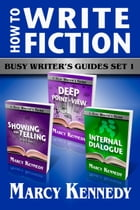How to Write Fiction: Busy Writer's Guides Set 1 by Marcy Kennedy
