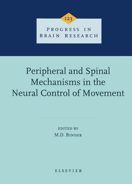 Book Peripheral and Spinal Mechanisms in the Neural Control of Movement by Binder, M.D.