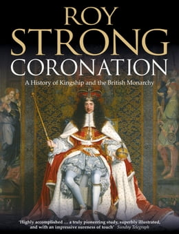 Book Coronation: From the 8th to the 21st Century (Text Only) by Roy Strong