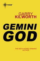Gemini God by Garry Kilworth