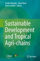 Sustainable Development and Tropical Agri-chains by Estelle Biénabe