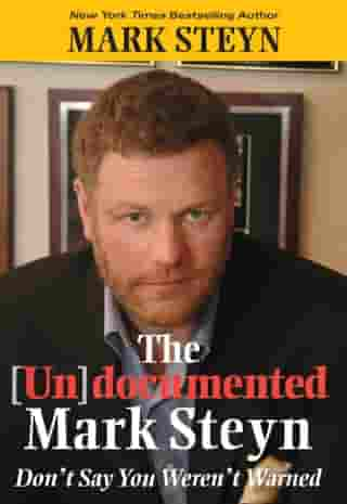 The Undocumented Mark Steyn by Mark Steyn