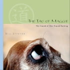 The Tao of Maggie: The Sound of One Hound Barking by Bill Stanton