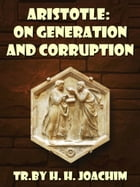 Aristotle On Generation And Corruption by H. H. Joachim