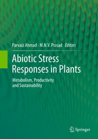 Abiotic Stress Responses in Plants: Metabolism, Productivity and Sustainability
