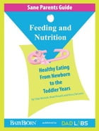 Sane Parents Guide: Feeding and Nutrition by Brad Powell
