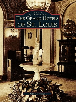 Grand Hotels of St. Louis,  The