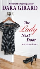 The Lady Next Door and Other Stories by Dara Girard