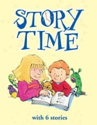 Story Time with 6 Stories: 10-15 Minute Long Fairy Tales for Children