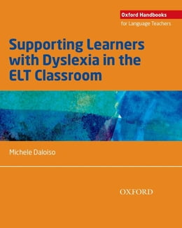 Book Supporting Learners with Dyslexia in the ELT Classroom by Michele Daloiso
