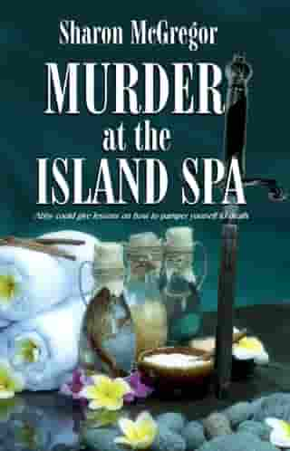 Murder at the Island Spa by Sharon McGregor