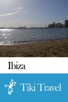 Ibiza (Spain) Travel Guide - Tiki Travel by Tiki Travel