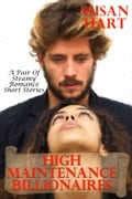 High Maintenance Billionaires: A Pair of Steamy Romance Short Stories f9330a20-f55f-4727-ae9c-321fb8631928