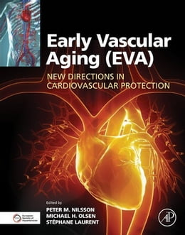 Book Early Vascular Aging (EVA): New Directions in Cardiovascular Protection by Peter M Nilsson