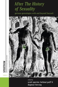 After The History of Sexuality: German Genealogies with and Beyond Foucault