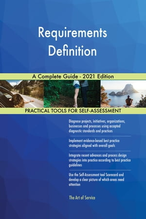 Requirements Definition A Complete Guide - 2021 Edition by Gerardus Blokdyk