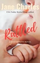 Rattled: The Baxter Boys ~ Rattled, #1 by Jane Charles