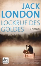 Lockruf des Goldes: Roman by Jack London