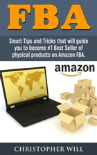 Amazon FBA: Find and Launch Your First Private-Label Product on Amazon in 30 Days (Amazon FBA…