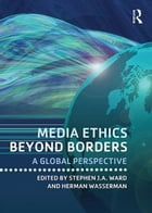 Media Ethics Beyond Borders: A Global Perspective