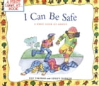 I Can Be Safe: A First Look at Safety by Pat Thomas