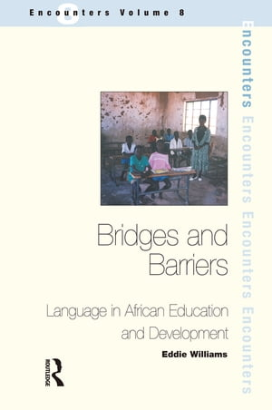 Bridges and Barriers Language in African Education and Development