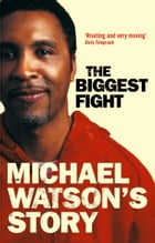 Michael Watson's Story:The Biggest Fight