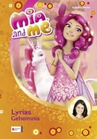 Mia and me, Band 03: Lyrias Geheimnis by Isabella Mohn