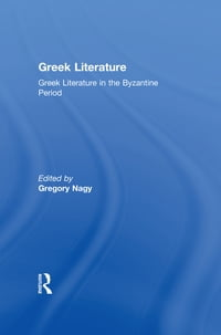 Greek Literature in the Byzantine Period: Greek Literature