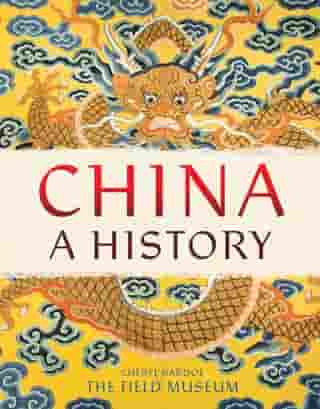 China: A History by The Field Museum