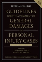 Guidelines for the Assessment of General Damages in Personal Injury Cases by Judicial College Judicial College