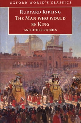 Book The Man Who Would Be King: and Other Stories: and Other Stories by Rudyard Kipling