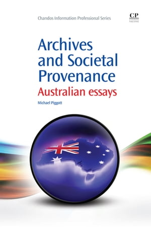Archives and Societal Provenance Australian Essays