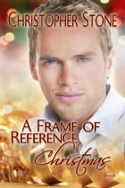 A Frame of Reference Christmas by Christopher Stone