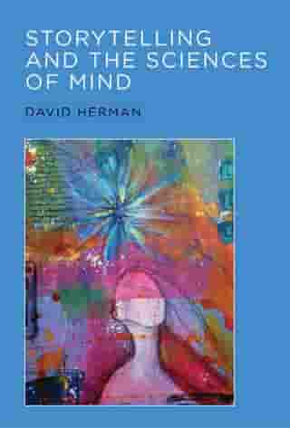Storytelling and the Sciences of Mind by David Herman