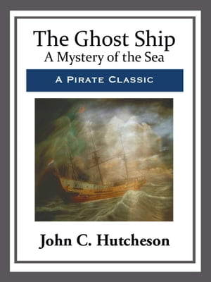 The Ghost Ship by John C. Hutcheson