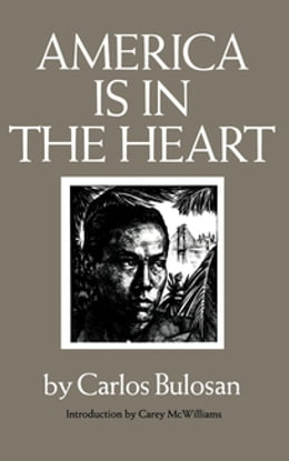 Book America Is in the Heart: A Personal History by Carlos Bulosan