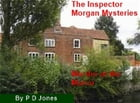 The Inspector Morgan Mysteries - Murder at the Manor by P D Jones