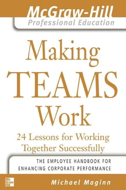 Book Making Teams Work: 24 Lessons for Working Together Successfully by Maginn, Michael