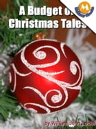 A BUDGET OF CHRISTMAS TALES by Charles Dickens by CHARLES DICKENS