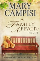 A Family Affair: The Gift by Mary Campisi
